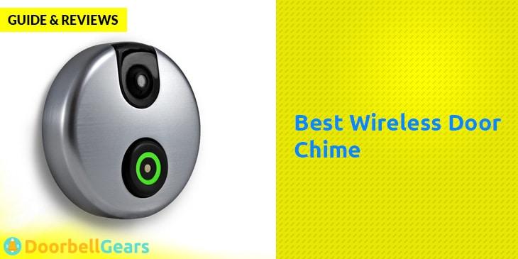 Best Wireless Door Chime Reviews
